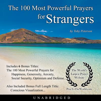 The 100 Most Powerful Prayers for Strangers Audiobook, by Toby Peterson