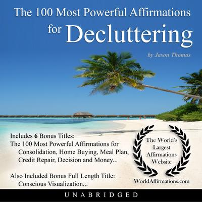 The 100 Most Powerful Affirmations for Decluttering Audiobook, by Jason Thomas