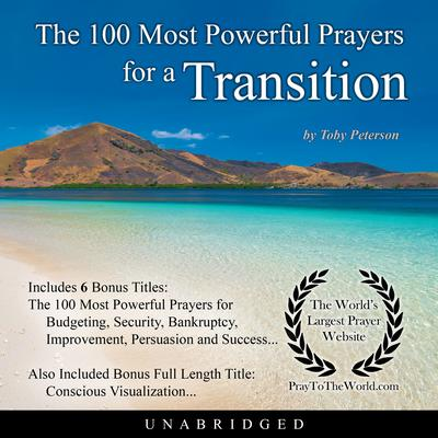 The 100 Most Powerful Prayers for a Transition Audiobook, by Toby Peterson