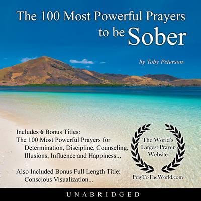 The 100 Most Powerful Prayers to be Sober Audiobook, by Toby Peterson