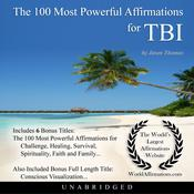 The 100 Most Powerful Affirmations for Traumatic Brain Injury