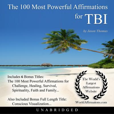 The 100 Most Powerful Affirmations for Traumatic Brain Injury Audiobook, by Jason Thomas