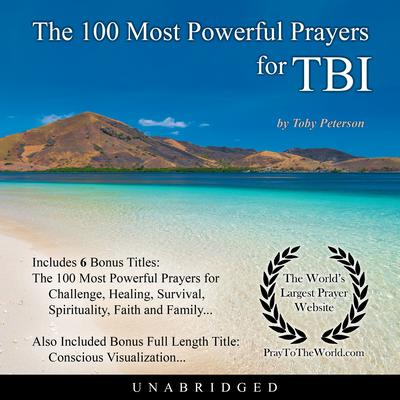 The 100 Most Powerful Prayers for Traumatic Brain Injury Audiobook, by Toby Peterson