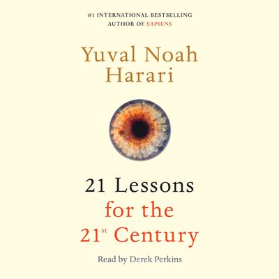 21 Lessons for the 21st Century Audiobook, by Yuval Noah Harari