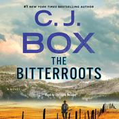 The Bitterroots: A Novel Audiobook, by C. J. Box