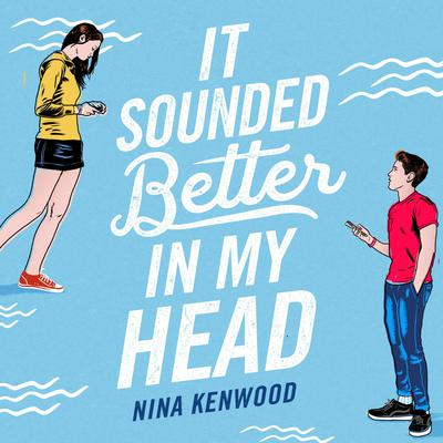It Sounded Better in My Head Audiobook, by Nina Kenwood