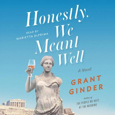 Honestly, We Meant Well: A Novel Audiobook, by Grant Ginder