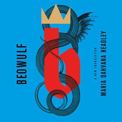 Beowulf: A New Translation Audiobook, by Maria Dahvana Headley