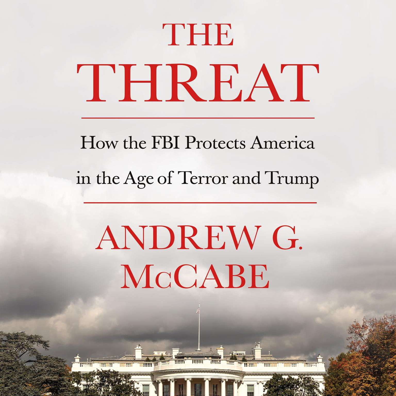 Printable The Threat: How the FBI Protects America in the Age of Terror and Trump Audiobook Cover Art