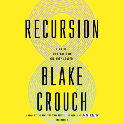 Recursion: A Novel Audiobook, by Blake Crouch