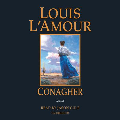 Conagher: A Novel Audiobook, by Louis L'Amour