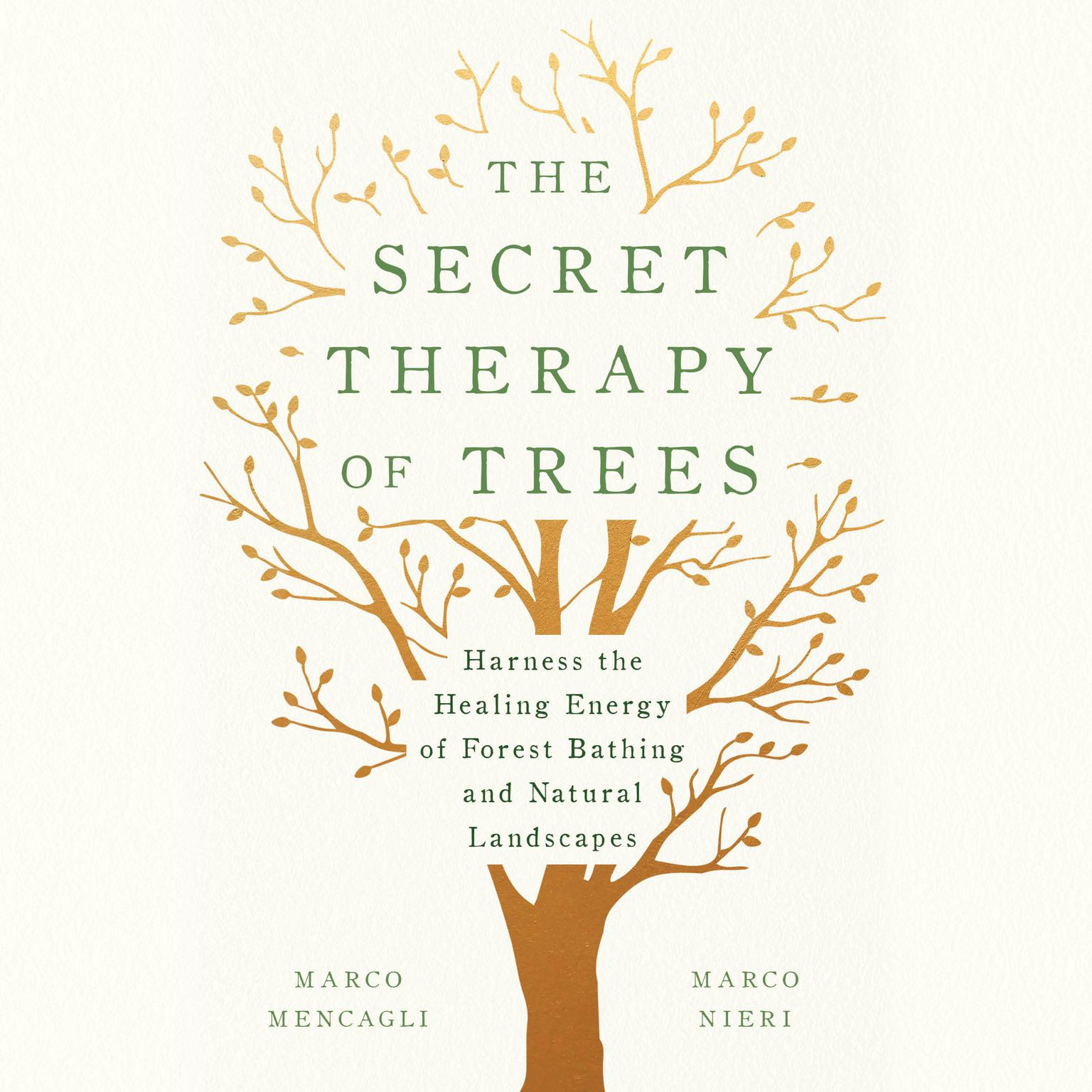 Printable The Secret Therapy of Trees: Harness the Healing Energy of Forest Bathing and Natural Landscapes Audiobook Cover Art