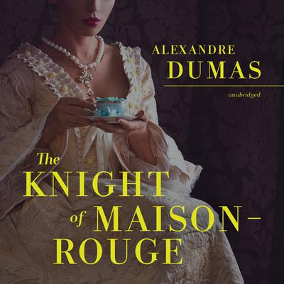 The Knight of Maison-Rouge Audiobook, by Alexandre Dumas