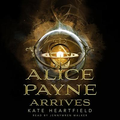 Alice Payne Arrives Audiobook, by Kate Heartfield
