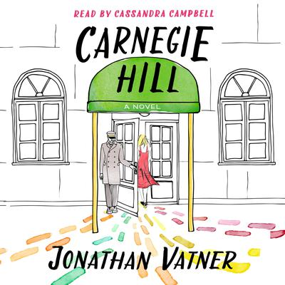 Carnegie Hill: A Novel Audiobook, by Jonathan Vatner