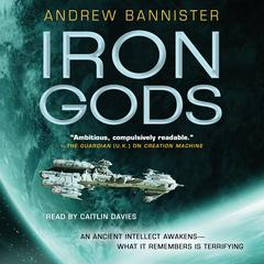 Iron Gods: A Novel of the Spin Audiobook, by Andrew Bannister