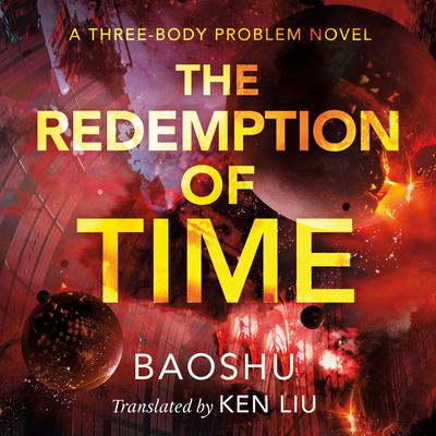 The Redemption of Time: A Three-Body Problem Novel Audiobook, by Baoshu