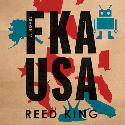 FKA USA: A Novel Audiobook, by Reed King