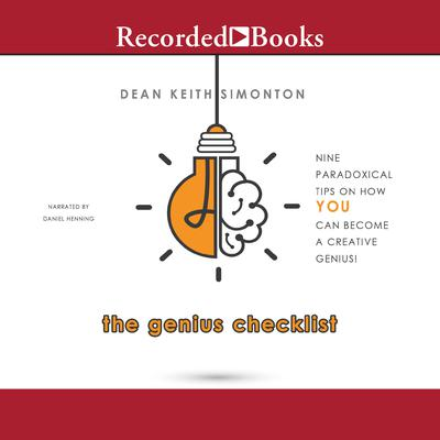 The Genius Checklist : Nine Paradoxical Tips On How You Can Become A Creative Genius Audiobook, by Dean Keith Simonton