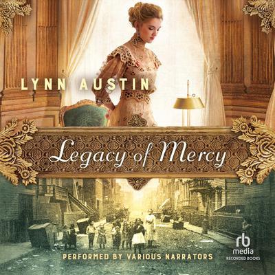 Legacy of Mercy Audiobook, by Lynn Austin