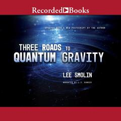 Three Roads to Quantum Gravity Audiobook, by Lee Smolin