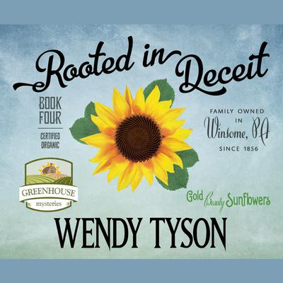 Rooted in Deceit Audiobook, by Wendy Tyson