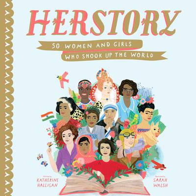 HerStory: 50 Women and Girls Who Shook Up the World Audiobook, by Katherine Halligan