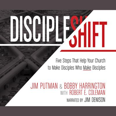 DiscipleShift: Five Steps That Help Your Church to Make Disciples Who Make Disciples Audiobook, by Bobby Harrington