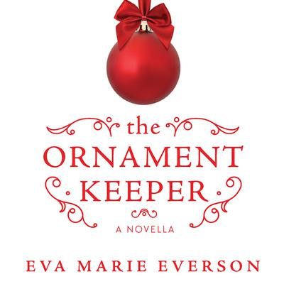 The Ornament Keeper Audiobook, by Eva Marie Everson