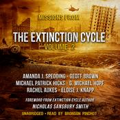 Missions from the Extinction Cycle, Vol. 2 Audiobook, by Amanda J. Spedding, Geoff Brown, Michael Patrick Hicks, G. Michael Hopf, Rachel Aukes, Eloise J. Knapp, various authors, Nicholas Sansbury Smith