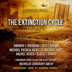 Missions from the Extinction Cycle, Vol. 2 Audiobook, by Amanda J. Spedding, Eloise J. Knapp, G. Michael Hopf, Geoff Brown, Michael Patrick Hicks, Nicholas Sansbury Smith, Rachel Aukes, various authors