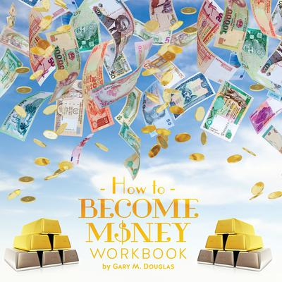 How To Become Money Workbook Audiobook, by Gary M. Douglas
