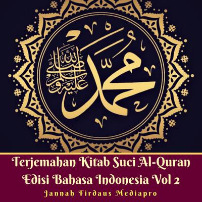 Terjemahan Kitab Suci Al-Quran Edisi Bahasa Indonesia Vol 2 Audiobook, by Author Info Added Soon