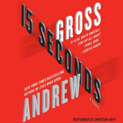 15 Seconds: A Novel Audiobook, by Andrew Gross