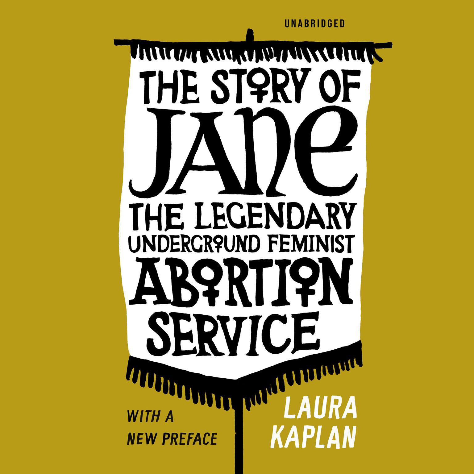 Printable The Story of Jane: The Legendary Underground Feminist Abortion Service Audiobook Cover Art