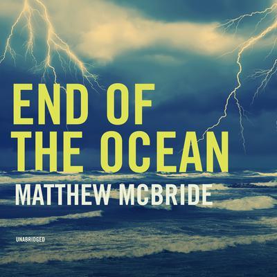 End of the Ocean Audiobook, by Matthew McBride