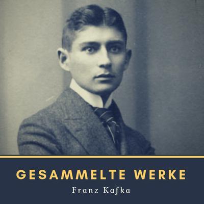 Gesammelte Werke Audiobook, by Franz Kafka