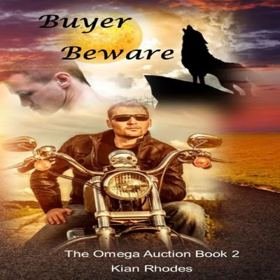 Buyer Beware (The Omega Auction Chronicles: Book Two) Audiobook, by Kian Rhodes