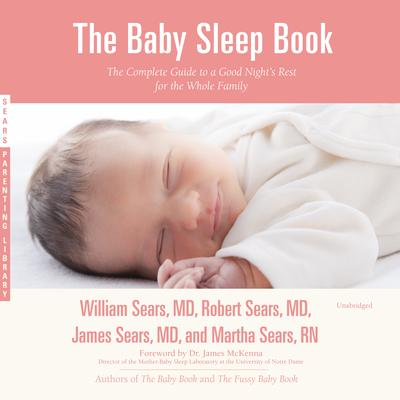 The Baby Sleep Book: The Complete Guide to a Good Night's Rest for the Whole Family Audiobook, by William Sears