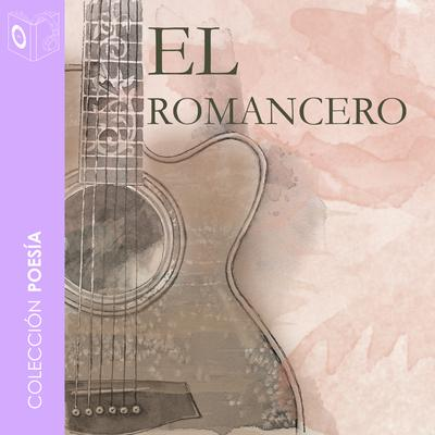 El Romancero Gitano Audiobook, by Federico García Lorca