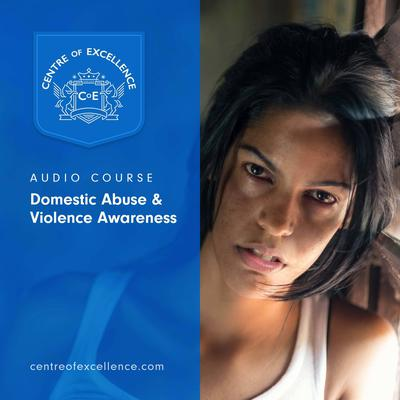 Domestic Abuse & Violence Awareness Audiobook, by Centre of Excellence