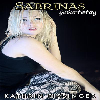Sabrinas Geburtstag Audiobook, by Kathrin Pissinger
