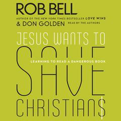 Jesus Wants to Save Christians: A Manifesto for the Church in Exile Audiobook, by Rob Bell, Don Golden