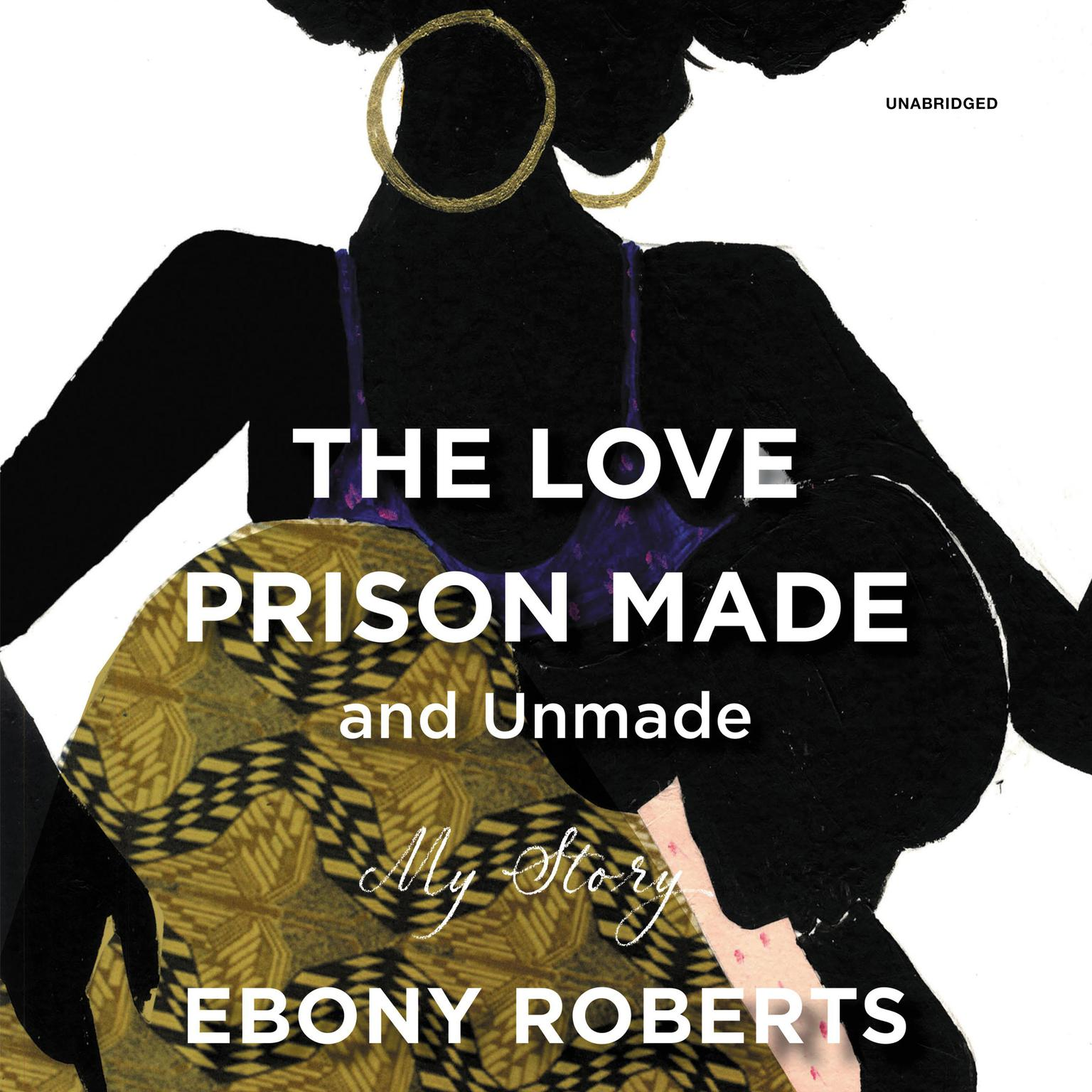 Printable The Love Prison Made and Unmade: My Story Audiobook Cover Art
