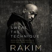 Sweat the Technique: Revelations on Creativity from the Lyrical Genius Audiobook, by Touré , Rakim