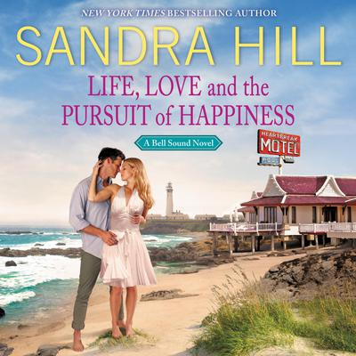Life, Love and the Pursuit of Happiness: A Bell Sound Novel Audiobook, by Sandra Hill