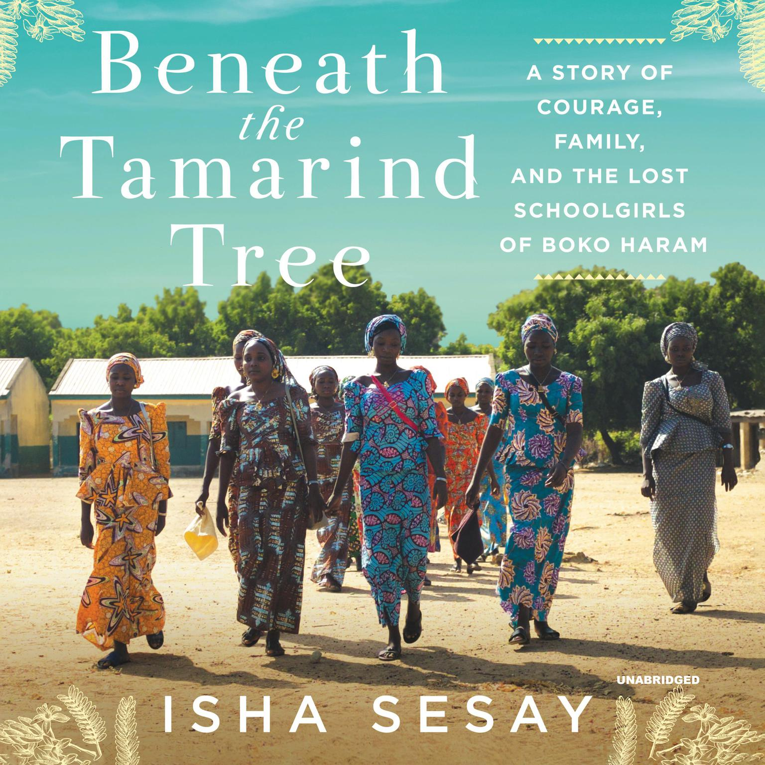 Printable Beneath the Tamarind Tree: A Story of Courage, Family, and the Lost Schoolgirls of Boko Haram Audiobook Cover Art