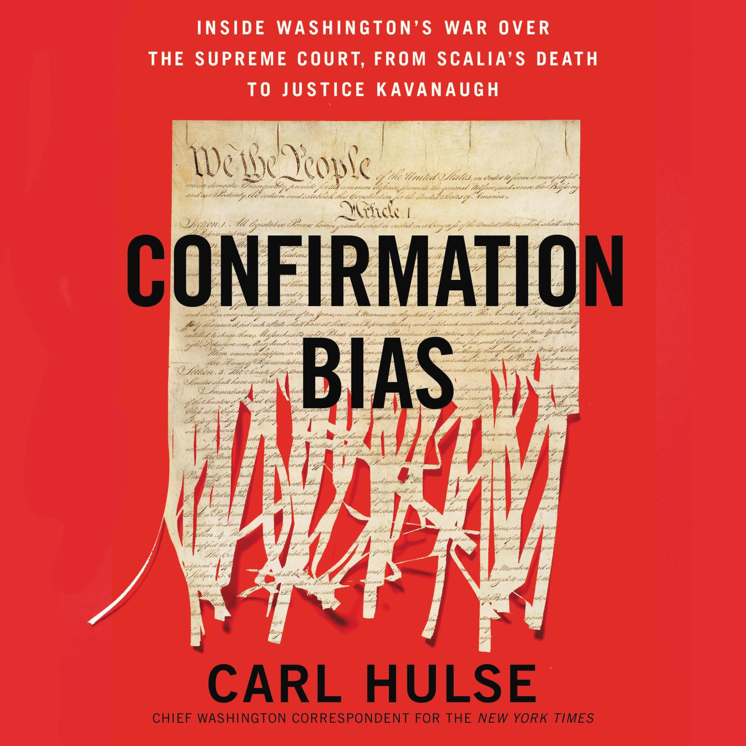 Printable Confirmation Bias: Inside Washington's War Over the Supreme Court, from Scalia's Death to Justice Kavanaugh Audiobook Cover Art