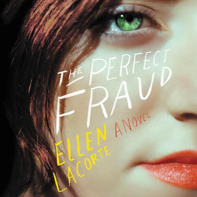 The Perfect Fraud: A Novel Audiobook, by Ellen LaCorte