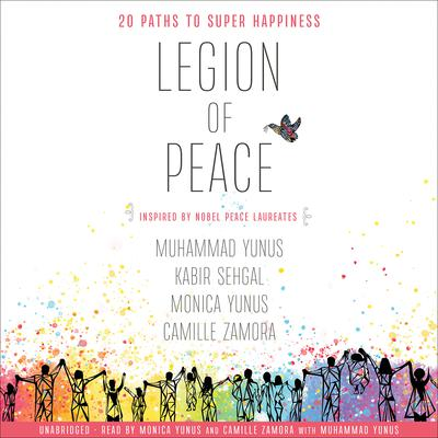 Legion of Peace: 20 Paths to Super Happiness Audiobook, by Kabir  Sehgal